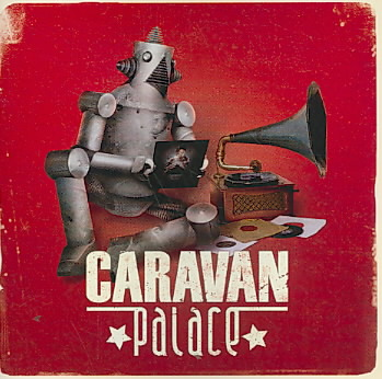 CARAVAN PALACE BY CARAVAN PALACE (CD)