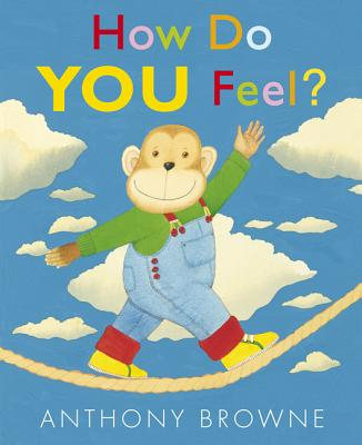How Do You Feel? By Browne, Anthony/ Browne, Anthony (ILT)