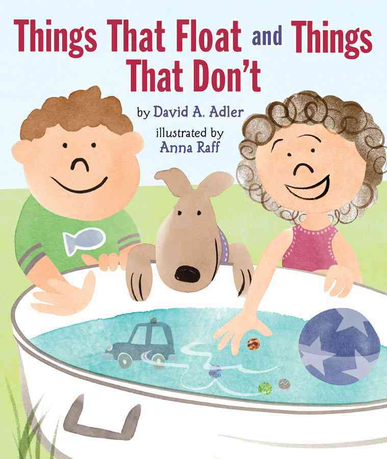 Things That Float and Things That Don't By Adler, David A./ Raff, Anna (ILT)