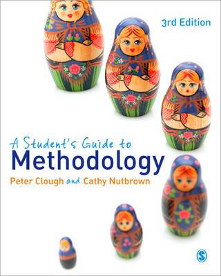 A Student's Guide to Methodology By Clough, Peter/ Nutbrown, Cathy