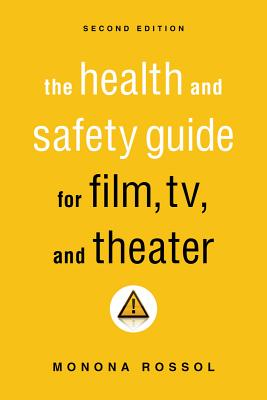 The Health & Safety Guide for Film, TV & Theater By Rossol, Monona